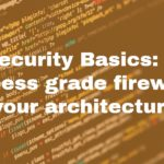 <h1>Cybersecurity Basics: 3 Ways a Business-grade Firewall Can Save Your Architecture Firm</h1>