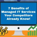 <h1>7 Benefits of Managed IT Services Your Competitors Already Know!</h1>