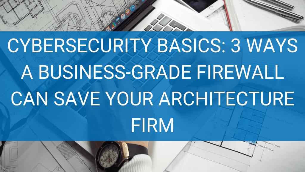 Business grade firewall